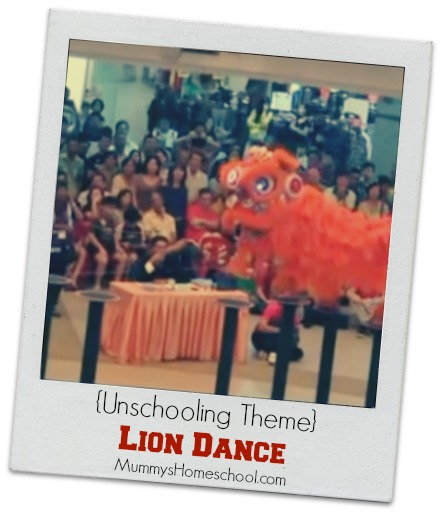 Mummy's Homschool - unschooling theme lion dance
