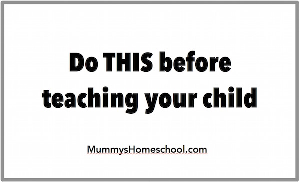 the most important thing to do before teaching your child